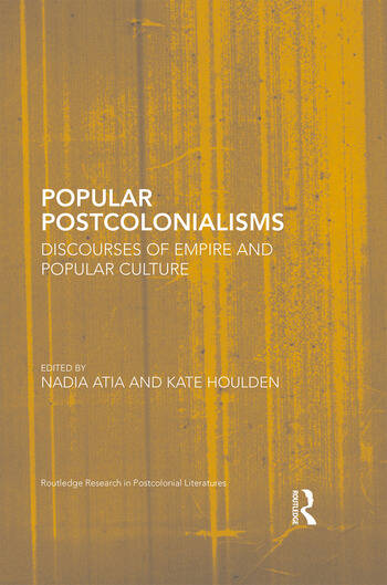 Popular Postcolonialisms Discourses of Empire and Popular Culture book cover