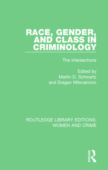Race, Gender, and Class in Criminology The Intersections book cover