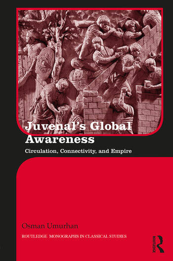 Juvenal's Global Awareness Circulation, Connectivity, and Empire book cover