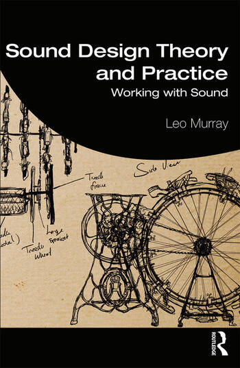 Sound Design Theory and Practice Working with Sound book cover