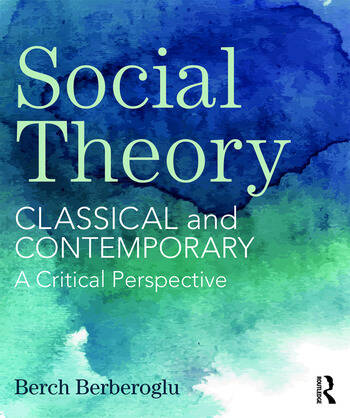 Social Theory Classical and Contemporary – A Critical Perspective book cover
