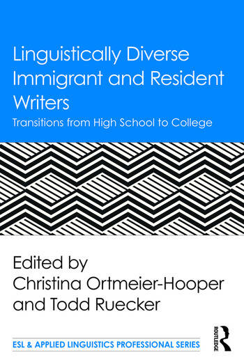 Linguistically Diverse Immigrant and Resident Writers Transitions from High School to College book cover