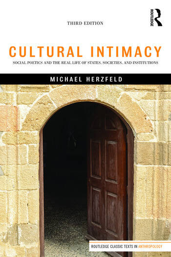 Cultural Intimacy Social Poetics and the Real Life of States, Societies, and Institutions book cover