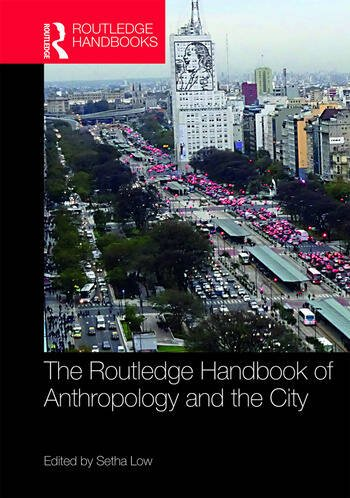 The Routledge Handbook of Anthropology and the City book cover