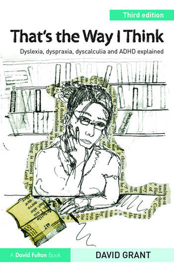 That's the Way I Think Dyslexia, dyspraxia, ADHD and dyscalculia explained book cover