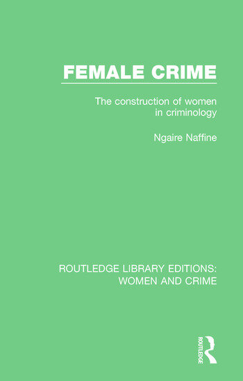 Female Crime The Construction of Women in Criminology book cover