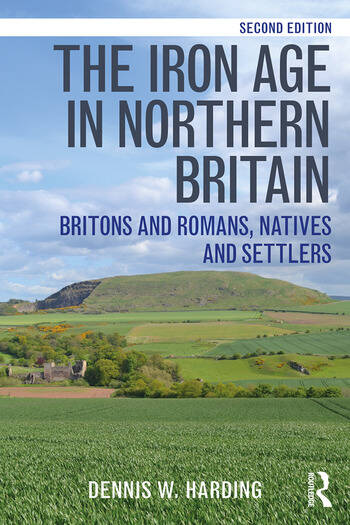 The Iron Age in Northern Britain Britons and Romans, Natives and Settlers book cover