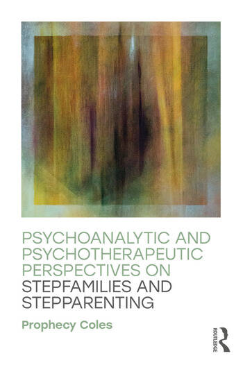 Psychoanalytic and Psychotherapeutic Perspectives on Stepfamilies and Stepparenting book cover