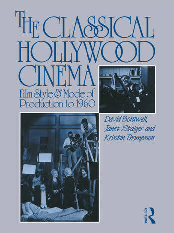 The Classical Hollywood Cinema Film Style and Mode of Production to 1960 book cover