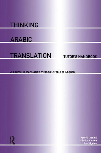 Thinking Arabic Translation: Tutor's Handbook A Course in Translation Method: Arabic to English book cover