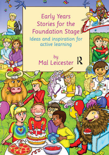 Early Years Stories for the Foundation Stage Ideas and Inspiration for Active Learning book cover