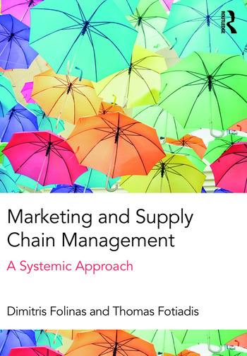 Marketing and Supply Chain Management A Systemic Approach book cover