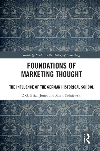 Foundations of Marketing Thought The Influence of the German Historical School book cover