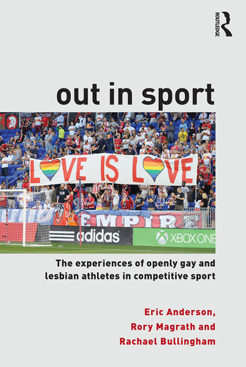 Out in Sport The experiences of openly gay and lesbian athletes in competitive sport book cover