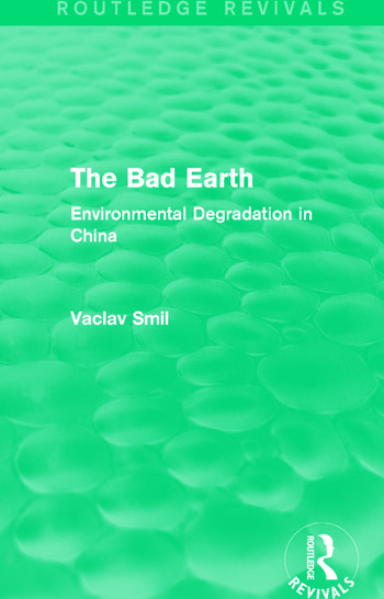 The Bad Earth Environmental Degradation in China book cover