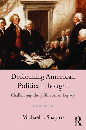 Deforming American Political Thought Challenging the Jeffersonian Legacy book cover