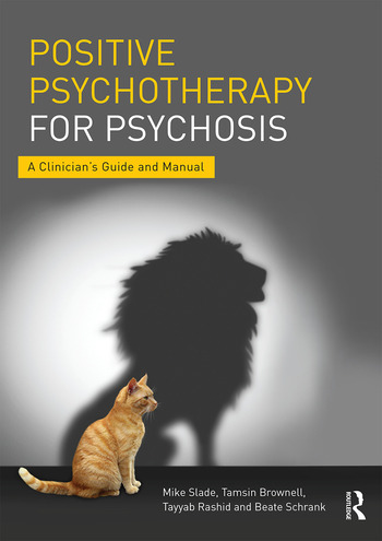 Positive Psychotherapy for Psychosis A Clinician's Guide and Manual book cover