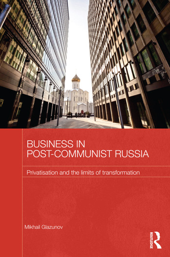 Business in Post-Communist Russia Privatisation and the Limits of Transformation book cover