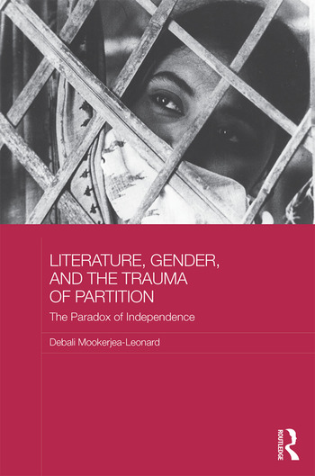 Literature, Gender, and the Trauma of Partition The Paradox of Independence book cover