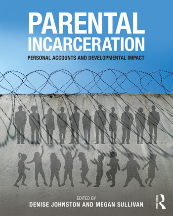 Parental Incarceration Personal Accounts and Developmental Impact book cover