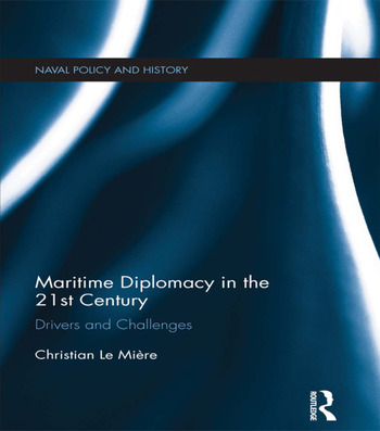 Maritime Diplomacy in the 21st Century Drivers and Challenges book cover