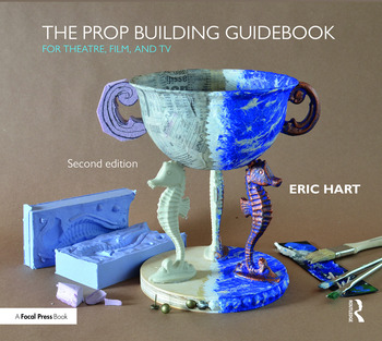The Prop Building Guidebook For Theatre, Film, and TV book cover
