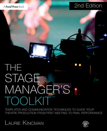The Stage Manager's Toolkit Templates and Communication Techniques to Guide Your Theatre Production from First Meeting to Final Performance book cover