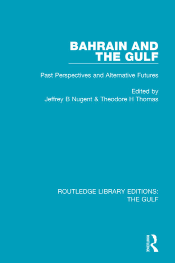 Bahrain and the Gulf Past, Perspectives and Alternative Futures book cover