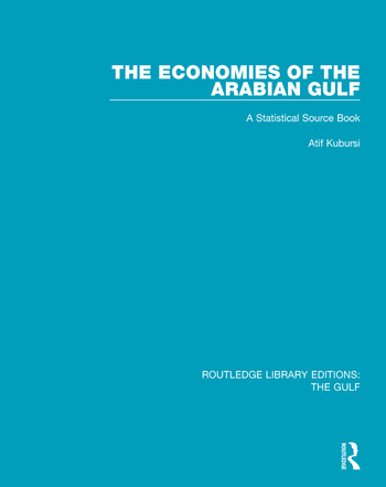 The Economies of the Arabian Gulf A Statistical Source Book book cover