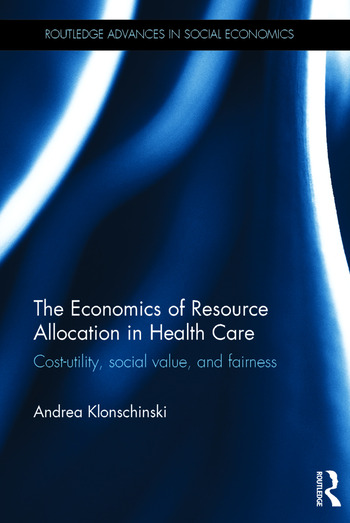 The Economics of Resource Allocation in Health Care Cost-utility, social value, and fairness book cover