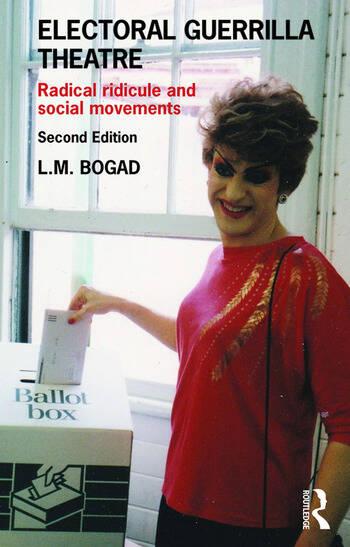 Electoral Guerrilla Theatre Radical Ridicule and Social Movements book cover