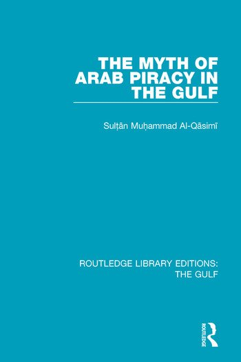 The Myth of Arab Piracy in the Gulf book cover