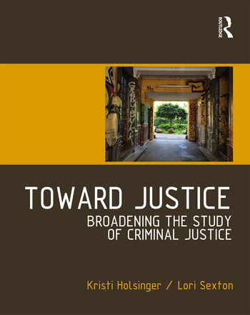 Toward Justice Broadening the Study of Criminal Justice book cover