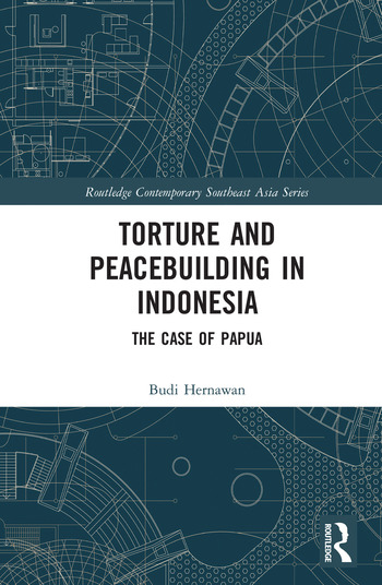 Torture and Peacebuilding in Indonesia The Case of Papua book cover