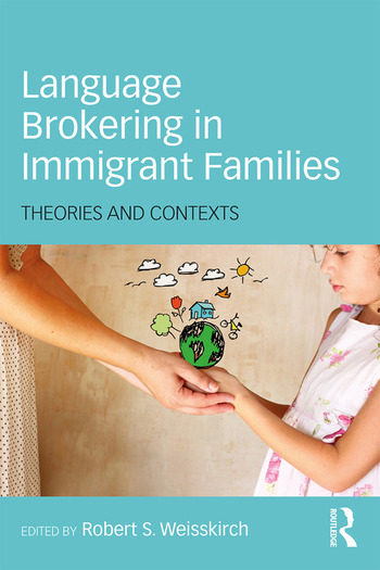 Language Brokering in Immigrant Families Theories and Contexts book cover