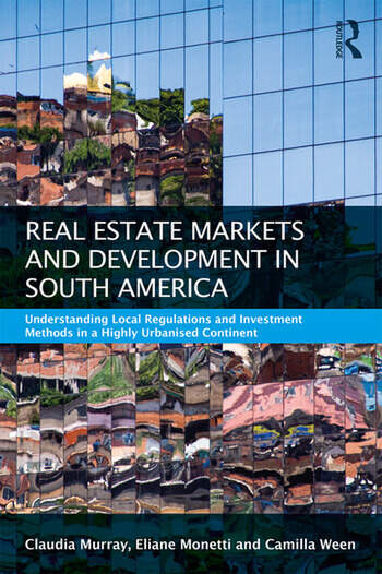 Real Estate and Urban Development in South America Understanding Local Regulations and Investment Methods in a Highly Urbanised Continent book cover