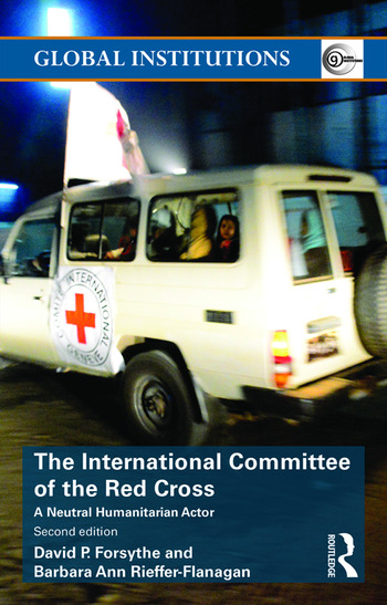 The International Committee of the Red Cross A Neutral Humanitarian Actor book cover