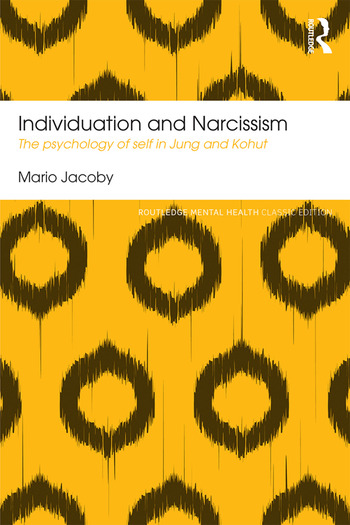 Individuation and Narcissism The psychology of self in Jung and Kohut book cover