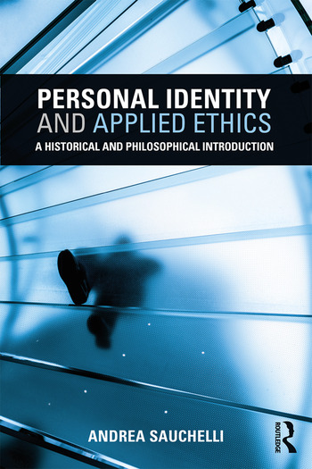 Personal Identity and Applied Ethics A Historical and Philosophical Introduction book cover
