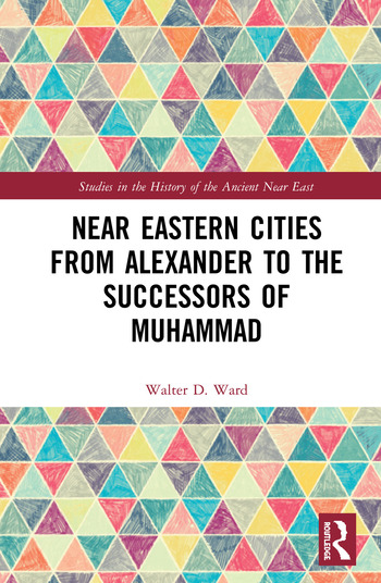 Near Eastern Cities from Alexander to the Successors of Muhammad book cover