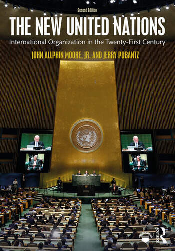 The New United Nations International Organization in the Twenty-First Century book cover