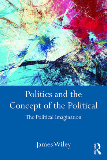 Politics and the Concept of the Political The Political Imagination book cover