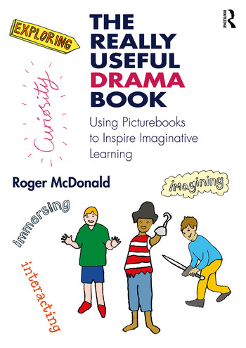 The Really Useful Drama Book Using Picturebooks to Inspire Imaginative Learning book cover