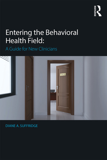 Entering the Behavioral Health Field A Guide for New Clinicians book cover