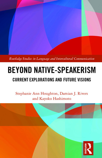 Beyond Native-Speakerism Current Explorations and Future Visions book cover