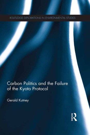 Carbon Politics and the Failure of the Kyoto Protocol book cover