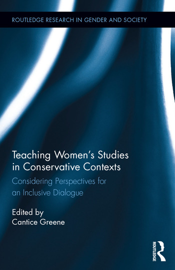 Teaching Women's Studies in Conservative Contexts Considering Perspectives for an Inclusive Dialogue book cover