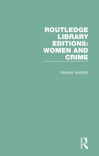 Routledge Library Editions: Women and Crime book cover