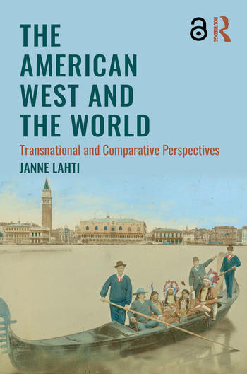 The American West and the World Transnational and Comparative Perspectives book cover