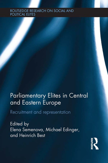 Parliamentary Elites in Central and Eastern Europe Recruitment and Representation book cover